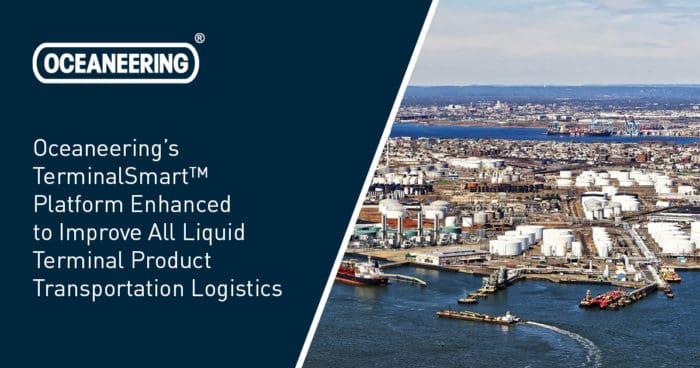 Oceaneering TerminalSmart Enhancement5 1 700x368 - Oceaneering's TerminalSmart™ Platform Enhanced to Improve All Liquid Terminal Product Transportation Logistics